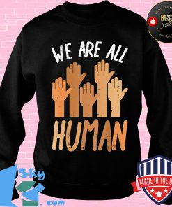 Juneteenth we are all human s Sweater