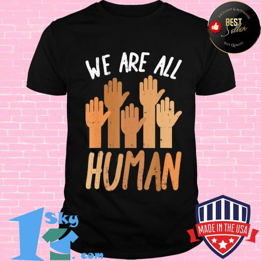 Juneteenth we are all human shirt