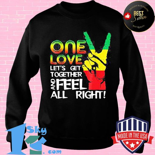 Juneteenth one love let's get together and feel all right shirt