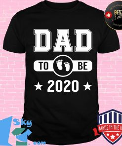 Dad To Be 2020 Promoted To Daddy Husband Baby Shirt Unisex