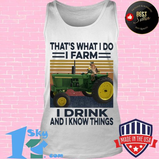 That's What I Do I Farm I Drink And I Know Things Dog Car Plows Green Vintage Retro Shirt