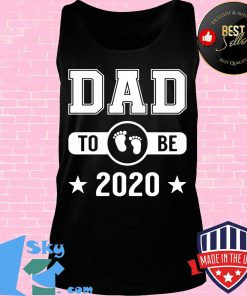 Dad To Be 2020 Promoted To Daddy Husband Baby Shirt Tank top