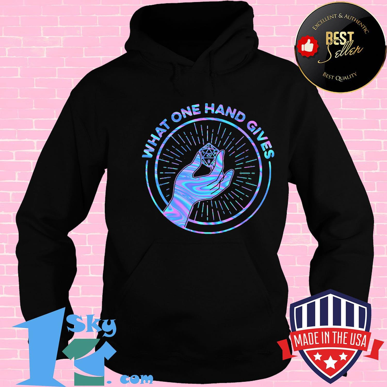 56cc2ee8 what one hand gives dungeons and dragons dice d20 shirt hoodie - Shop trending - We offer all trend shirts - 1SkyTee