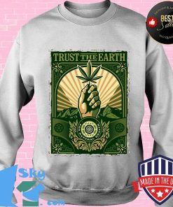 Trust the Earth weed hand black lives matter green s Sweater