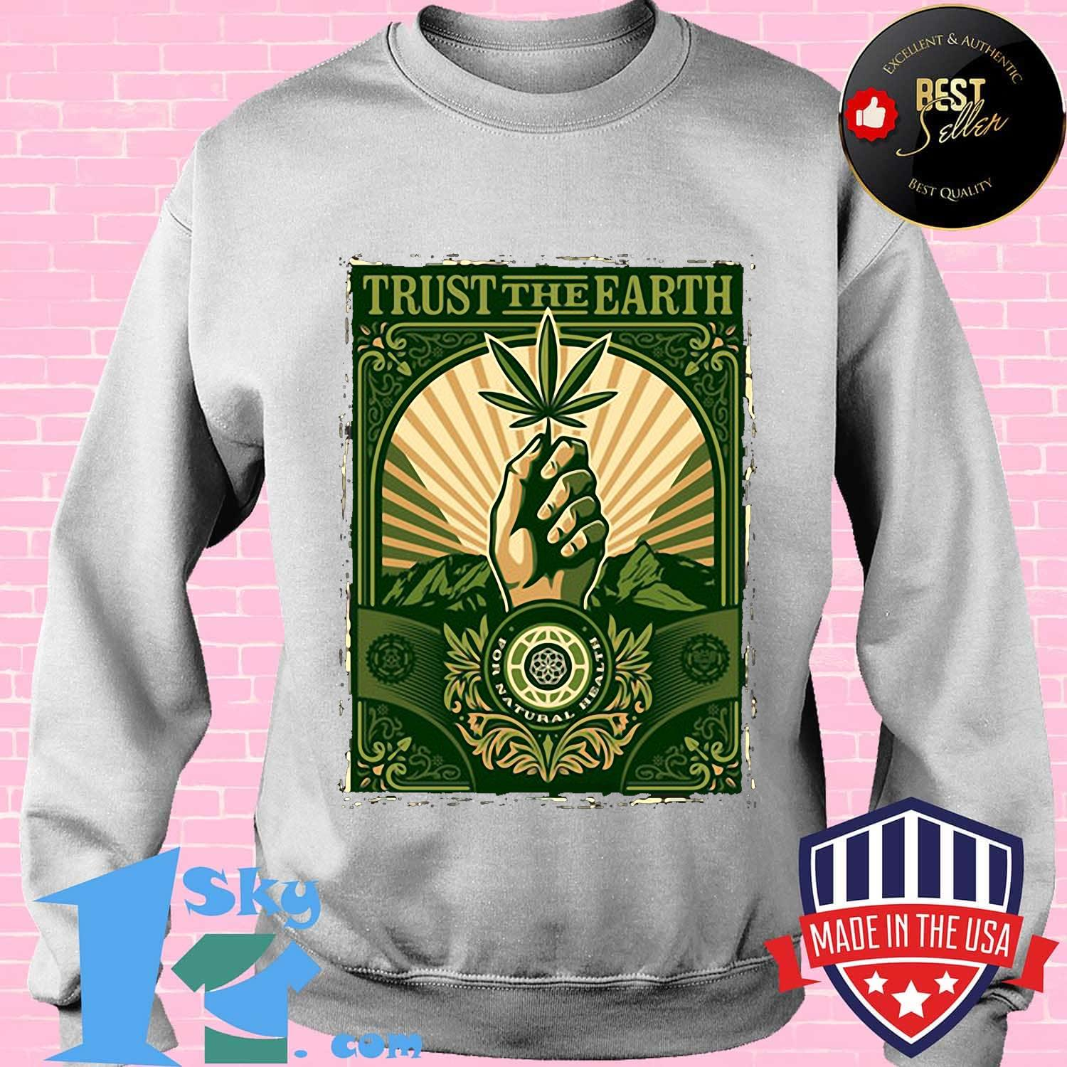Trust the Earth weed hand black lives matter green shirt