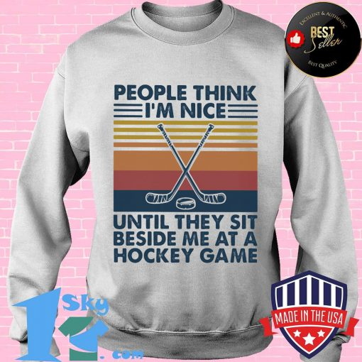 People think I'm nice until they sit beside me at a hockey game Vintage retro shirt