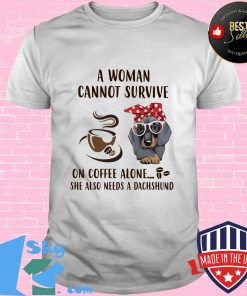 80f82cec a woman can not survive on coffee alone she also needs a dachshund shirt unisex 247x296 - Shop trending - We offer all trend shirts - 1SkyTee