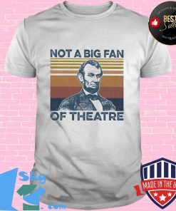 927785d3 not a big fan of theatre abraham lincoln vintage retro shirt unisex 247x296 - Shop trending - We offer all trend shirts - 1SkyTee