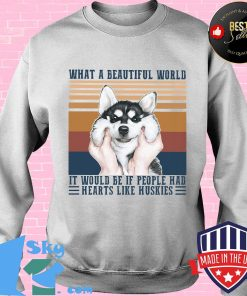What a Beautiful world it would be if people hd hearts like huskies dog vintage retro s Sweater