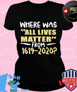 Where was all lives matter from 1619-2020 s V-neck
