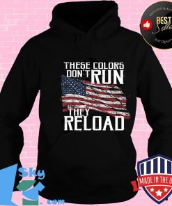 dacac850 independence day these colors don t run they reload shirt hoodie 247x296 - Shop trending - We offer all trend shirts - 1SkyTee