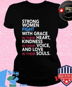 Strong women fight with grace in their heart kindness in their voice and love in their souls s V-neck