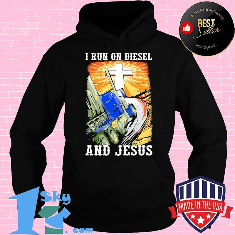 I run on diesel and jesus tractor sunset shirt