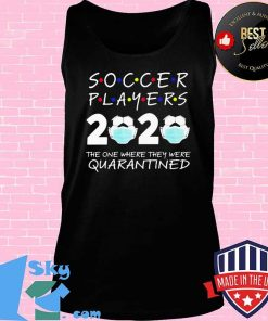 Soccer player 2020 the one where they were quarantined face mask s Tank top