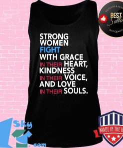 Strong women fight with grace in their heart kindness in their voice and love in their souls s Tank top