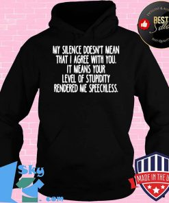 f72f7867 my silence doesn t mean that i agree with you it means your level of stupidity rendered me speechless shirt hoodie 247x296 - Shop trending - We offer all trend shirts - 1SkyTee