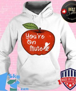 You're On Mute – Funny Home School Student – Teacher T-Shirt