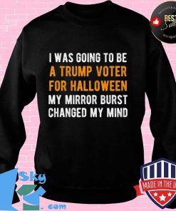 I Was Going To Be A Trump Voter For Halloween No Republican T-Shirt