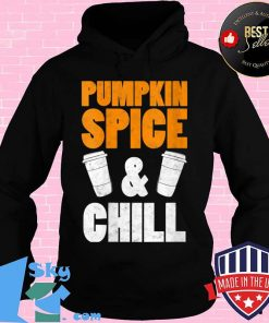 Halloween Costume Funny Gift Pumpkin Spice And Chill Shirt