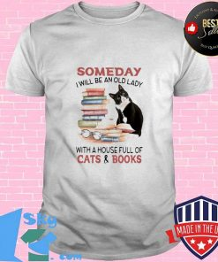 Official Someday I Will Be An Old Lady With A House Full Of Cats And Books Shirt