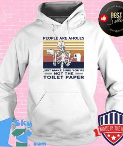 People are aholes just make sure you're not the toilet paper vintage retro Shirt