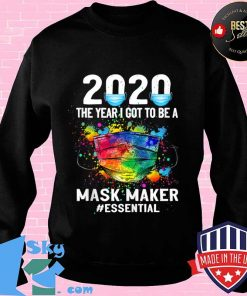 2020 the year I got to be a Mask Maker Essential-Best shirt