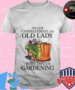 Never underestimate a lady who loves gardening shirt