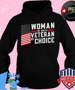 WOMAN BY BIRTH VETERAN BY CHOICE AMERICAN FLAG INDEPENDENCE DAY SHIRT