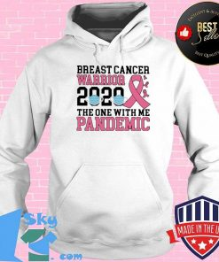 Breast cancer warrior 2020 The One With Me Pandemic Shirt