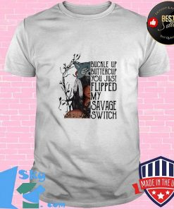 Halloween buckle up buttercup you just flipped may savage switch woft shirt