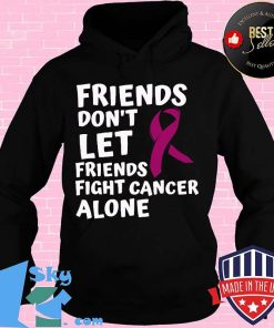 Friends Don't Let Friends Fight Cancer Alone Breast Cancer awareness Shirt