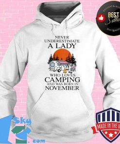 Never underestimate a lady who loves camping and was born in november shirt