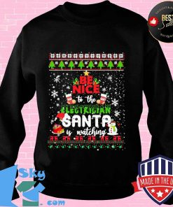 Be Nice To The Electrician Santa Is Watching Tree Christmas Shirt