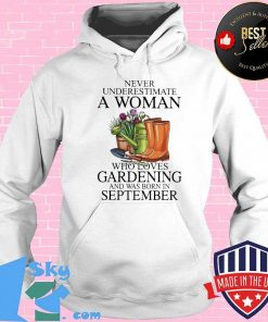 Never underestimate a lady who loves gardening and was born in september shirt