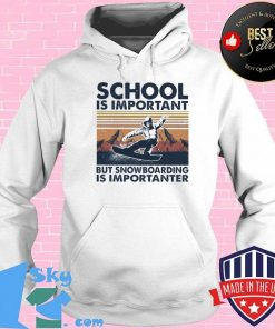 School is important but snowboarding is importanter vintage retro Shirt