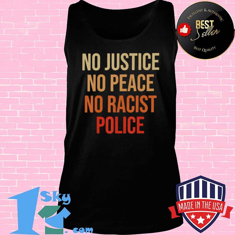 No Justice No Peace No Racist Police T-Shirt