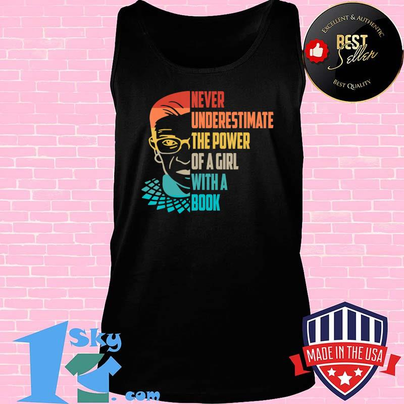 Never Underestimate The Power of A Girl With Book Ruth RBG T-Shirt
