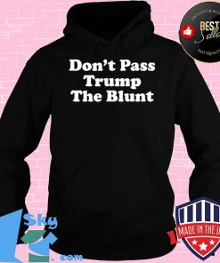 e94c8772 anti trump don t pass trump the blunt liberal stoner t shirt hoodie 247x296 - Shop trending - We offer all trend shirts - 1SkyTee