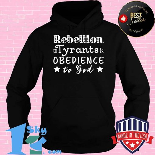 Rebellion To Tyrants Is Obedience To God Ben Franklin Quote T-Shirt