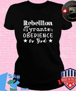 Rebellion To Tyrants Is Obedience To God Ben Franklin Quote T-Shirt V-neck