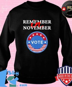 Remember in November Vote perfect presidential election day T-Shirt Sweater