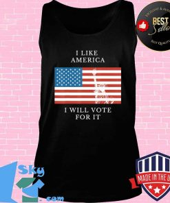 I like America I will vote for it USA patriotic voters T-Shirt Tank top