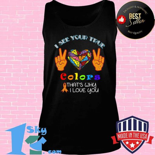 I See Your True Colors Hands Autism Awareness happy help T-Shirt