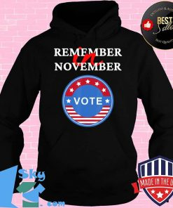 Remember in November Vote perfect presidential election day T-Shirt Hoodie