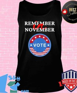 Remember in November Vote perfect presidential election day T-Shirt Tank top