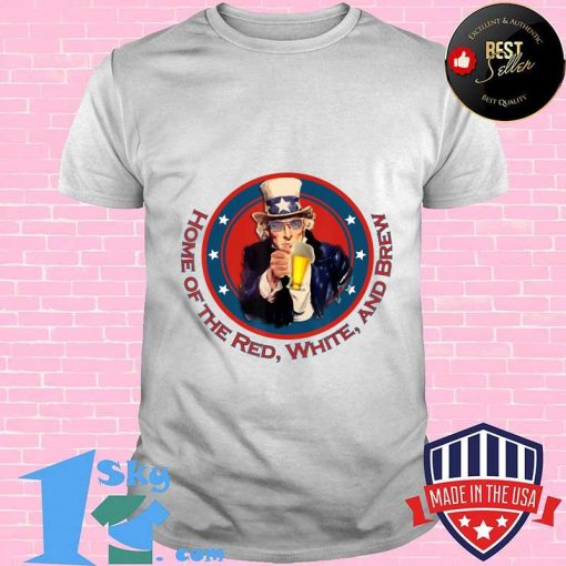 USA Uncle Sam Patriotic Home of the Red, White, and Brew T-Shirt