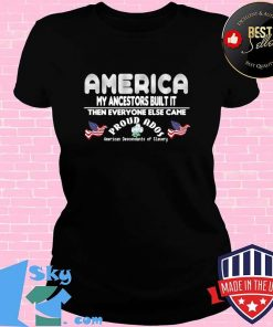America My Ancestors Built It Then Everyone Else Came T-Shirt V-neck