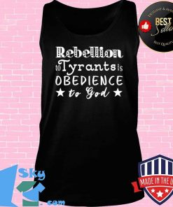 Rebellion To Tyrants Is Obedience To God Ben Franklin Quote T-Shirt Tank top