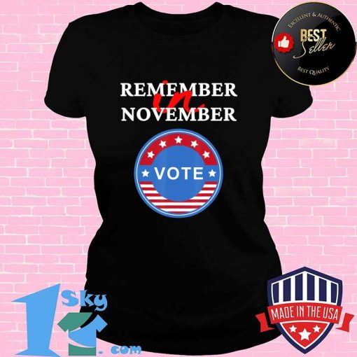 Remember in November Vote perfect presidential election day T-Shirt