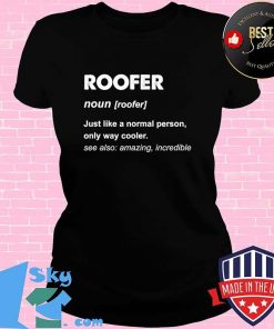 Roofer noun just like a normal person Shirt V-neck